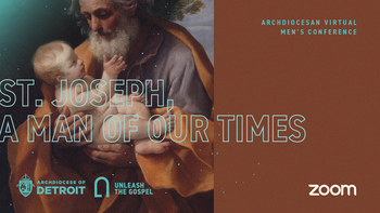 St. Joseph A Man for Our Times – Archdiocesan Virtual Men's Conference