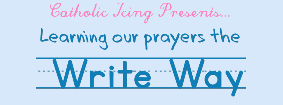"""Learning Our Prayers the """"Write"""" Way"""
