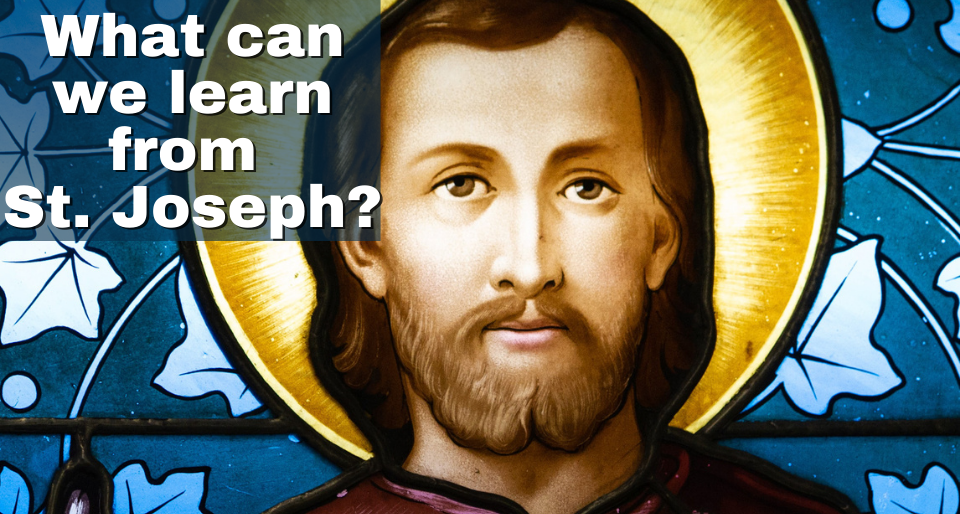What can we learn from St. Joseph