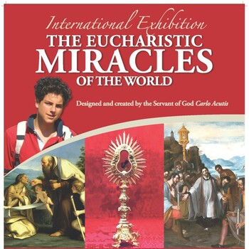 Eucharistic Miracles of the World Exhibit