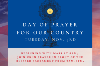 Election Day of Prayer - Eucharistic Exposition & Prayer