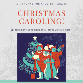 St. Thomas Christmas Caroling in Coeur d'Alene! Meet in the MH Parking Lot