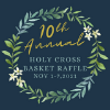 SAVE THE DATE:  Holy Cross 10th Annual Basket Raffle