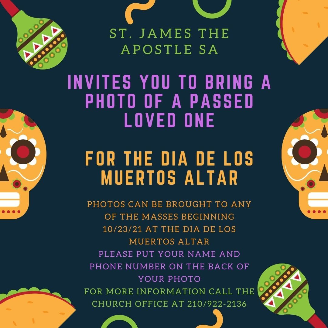 Bring a photo of your loved one for the Dia De Los Muertos Altar beginning 10/23/21-put your name on phone number on back of photo