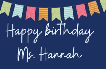 Ms. Hannah's Birthday!