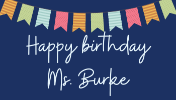 Ms. Burke's Birthday