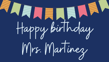 Mrs. Martinez's Birthday