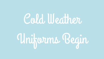 Cold Weather Uniforms Begin