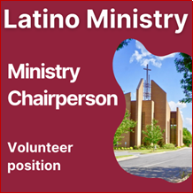 Volunteer Latino Ministry Chairperson