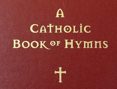 """Why """"A Catholic Book of Hymns"""" Makes a Great Resource for Parishes"""