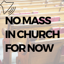 No Mass In Church Until Aug 1st