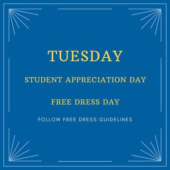 Tuesday - Student Appreciation Day