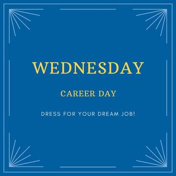 Wednesday - Career Day