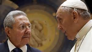 Raul Castro Swayed by Pope Francis