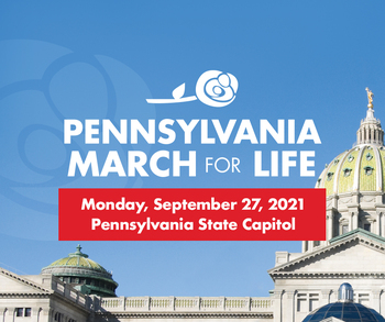 Pennsylvania March For Life- Harrisburg, PA-Sept 27th