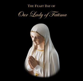 Feast of our Lady of Fatima - Daily Rosary Group