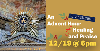 An Advent Hour of Healing and Praise