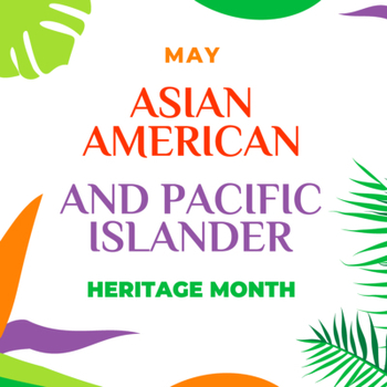 Asia and Pacific Island National Heritage Month