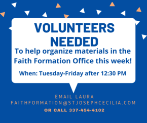 Call Laura Huval at 337-454-4102 if you are available to help.