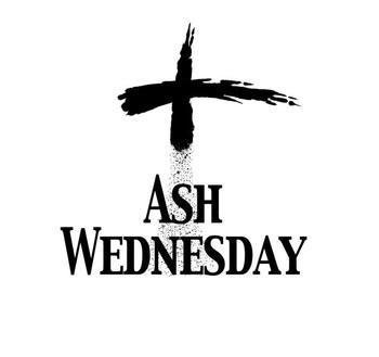 Ash Wednesday Mass Times 7:30 am & 6:00 pm