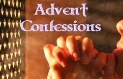 Confessions During Advent