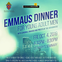 MEN'S EMMAUS DINNER For Young Adult Men with Cardinal DiNardo and priests from the Archdiocese