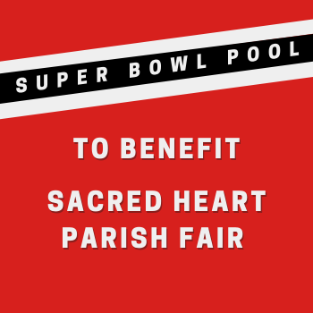 Super Bowl Pool - to Benefit the Parish Fair