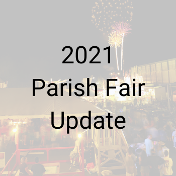 2021 Parish Fair Update
