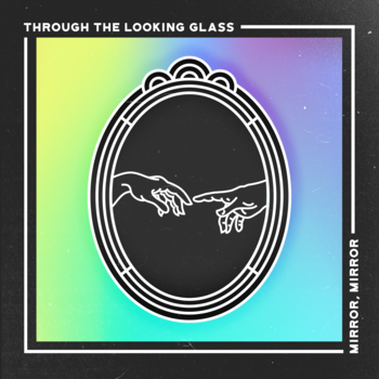 Life Night - Through the Looking Glass