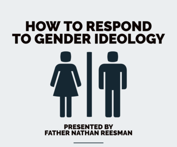 How to Respond to Gender Ideology