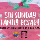 5th Sunday Family Rosary