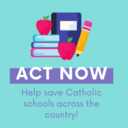 Act now to help save Catholic schools!