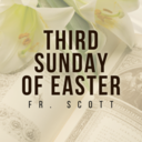 Third Sunday of Easter | Mass | Fr. Scott