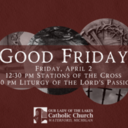 Good Friday Liturgies