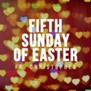 Sixth Sunday of Easter | Mass | Fr. Christopher