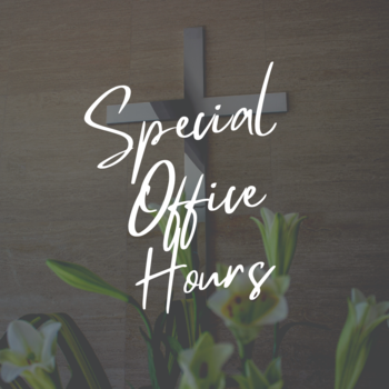 Easter Week Office Hours