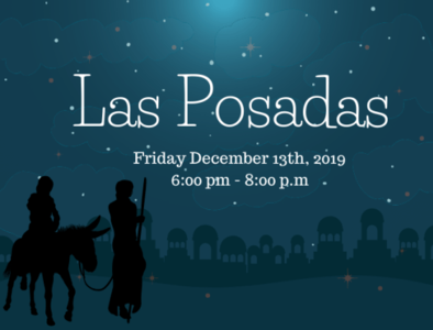 Las Posadas Fri. Dec. 13, 2019 from 6-8 p.m.