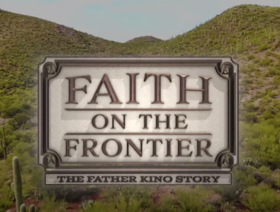 Faith on the Frontier; The Fr. Kino Story