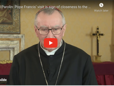 Cardinal Parolin: Pope Francis' visit is sign of closeness to the Church in Iraq