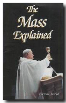 An explanation of the different parts of the Catholic Mass