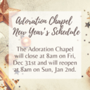 Adoration Chapel: New Years Holiday