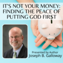 """Workshop: """"It's Not Your Money: Finding the Peace of Putting God First"""""""