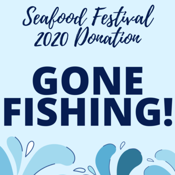 """Gone Fishing"" Seafood Festival 2020"
