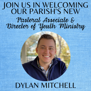 Announcing our New Youth Minister & Pastoral Associate: Dylan Mitchell
