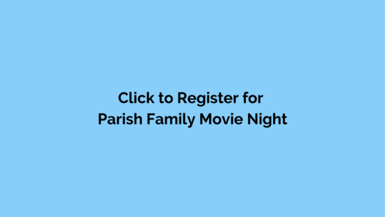 Click to Register for Parish Family Movie Night