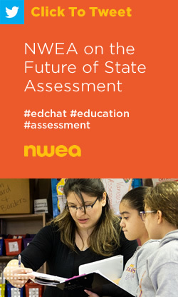 Tweet: NWEA on the Future of State Assessment https://nwea.us/2OOhxfx #edchat #education #assessment