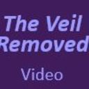 "Watch - ""The Veil Removed"""