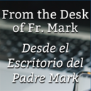 From the Desk of Fr. Mark