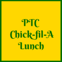 PTC Chick-fil-A Lunch