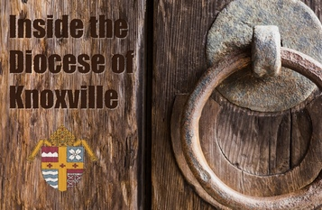Inside the Diocese of Knoxville